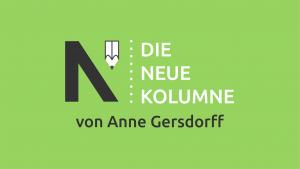 """Das schwarz-weiße Logo von Die Neue Norm. Daneben steht """"Die Neue Kolumne"""". Unten steht: von Anne Gersdorff."""