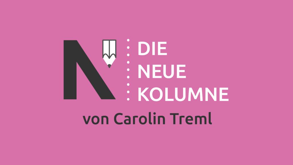 Das Logo von Die Neue Norm auf rosafarbenen Grund. Rechts steht: Die Neue Kolumne. Unten steht: Von Carolin Treml.