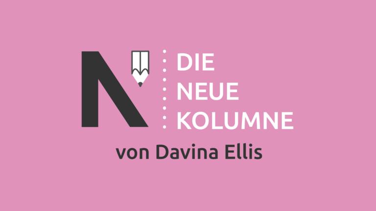 Das Logo von Die Neue Norm auf rosa Grund. Rechts steht: Die Neue Kolumne. Unten steht: Von Davina Ellis.