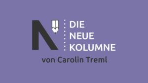 Das Logo von Die Neue Norm auf violett-farbenen Grund. Rechts davon steht: Die Neue Kolumne. Unten steht: von Carolin Treml.