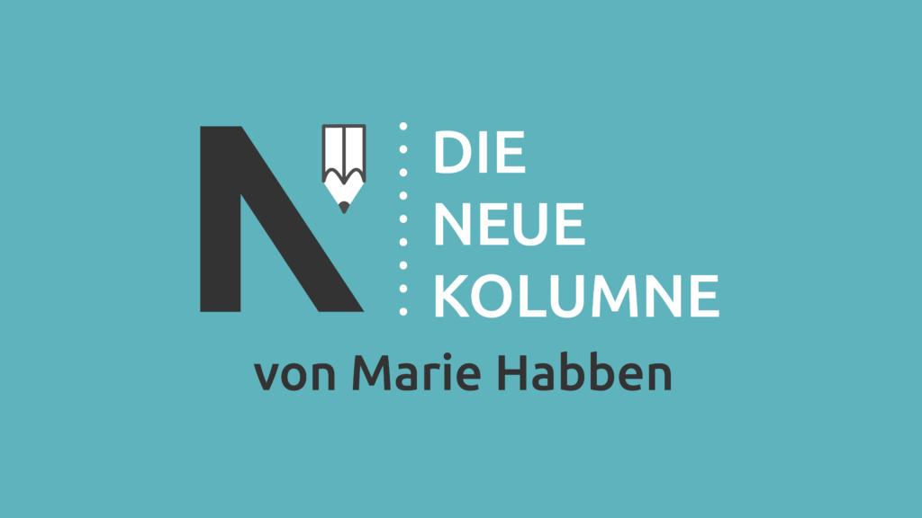 Das Logo von Die Neue Norm auf türkisem Grund. Rechts davon steht: Die Neue Kolumne. Unten steht: Von Marie Habben.