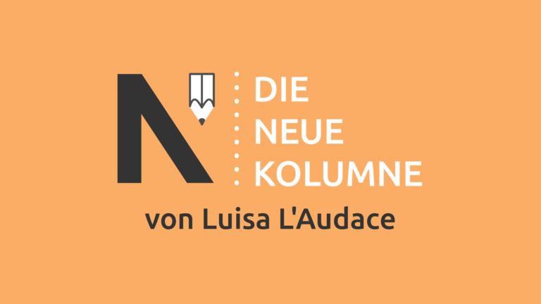 Das Logo von Die Neue Norm auf orangem Grund. Rechts davon steht: Die Neue Kolumne. Unten steht: Von Luisa L'Audace.