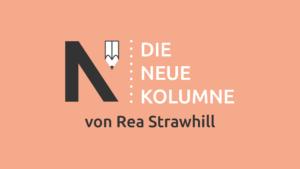 Das Logo von Die Neue Norm auf orangem Grund. Rechts davon steht: Die Neue Kolumne. Unten steht: Von Rea Strawhill.