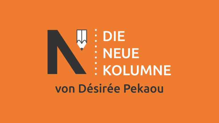 Das Logo von Die Neue Norm auf orangem Grund. Rechts davon steht: Die Neue Kolumne. Unten steht: Von Désirée Pekaou.
