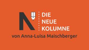 Das Logo von Die Neue Norm auf rotem Grund. Rechts davon steht: Die Neue Kolumne. Unten steht: Von Anna-Luisa Maischberger.