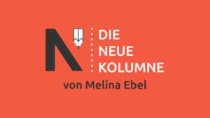Das Logo von Die Neue Norm auf rotem Grund. Rechts davon steht: Die Neue Kolumne. Unten steht: Von Melina Ebel.