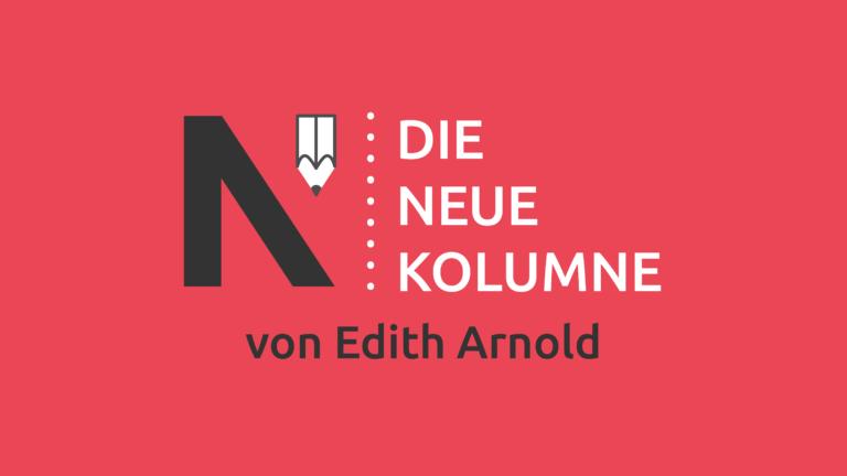 Das Logo von Die Neue Norm auf rotem Grund. Rechts davon steht: die Neue Kolumne. Unten steht: von Edith Arnold.