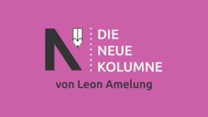 Das Logo von Die Neue Norm auf pinkem Grund. Rechts davon steht: die Neue Kolumne. Unten steht: von Leon Amelung.