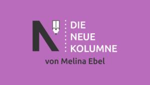 Das Logo von Die Neue Norm auf lila Grund. Rechts davon steht: Die Neue Kolumne. Unten steht: Von Melina Ebel.